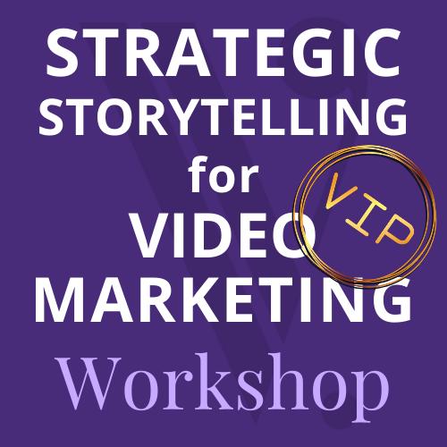 Strategic Storytelling for Video Marketing – VIP